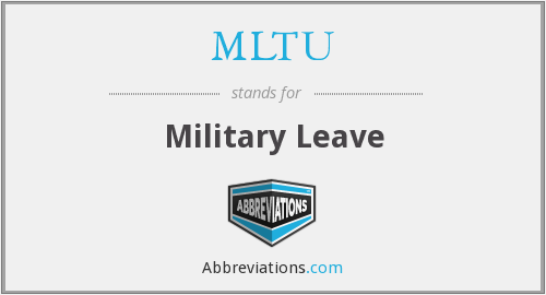 MLTU - Military Leave