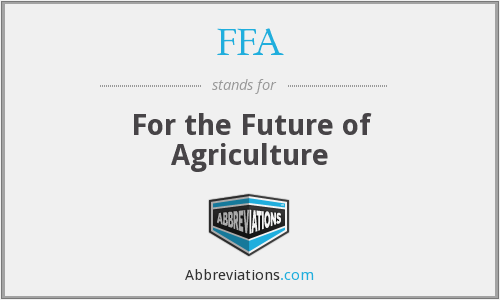 FFA - For the Future of Agriculture