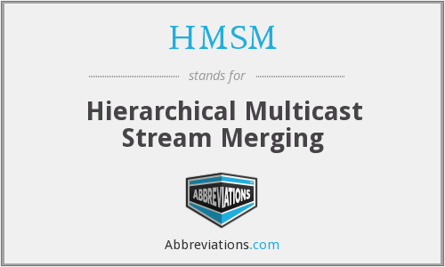 What does HMSM stand for?