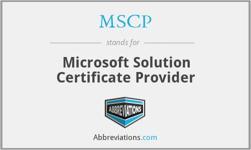 MSCP - Microsoft Solution Certificate Provider