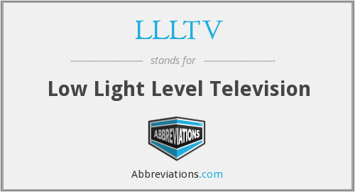 LLLTV - Low Light Level Television