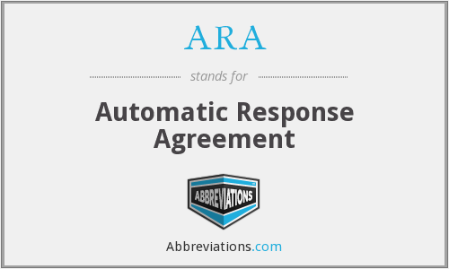 ARA - Automatic Response Agreement