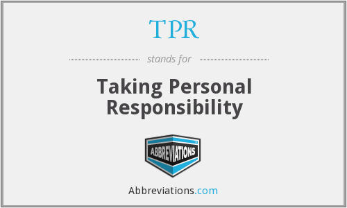 TPR - Taking Personal Responsibility