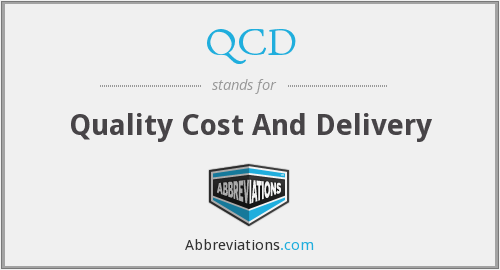 QCD - Quality Cost And Delivery