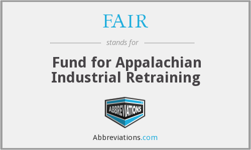 FAIR - Fund For Appalachian Industrial Retraining