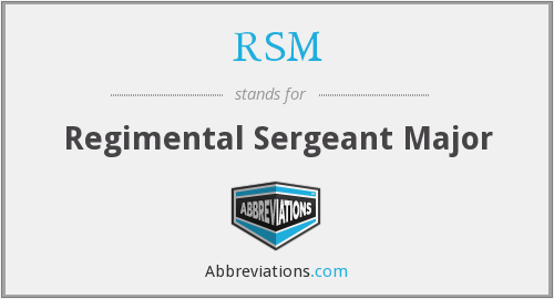 RSM - Regimental Sergeant Major