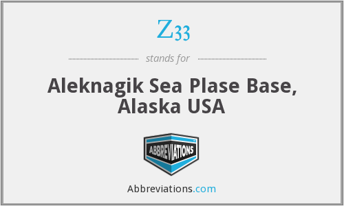 Z33 - Aleknagik Sea Plase Base, Alaska USA