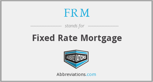 FRM - Fixed Rate Mortgage