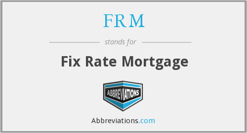 FRM - Fix Rate Mortgage