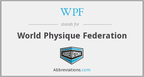 WPF - World Physique Federation