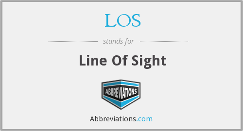 LOS - Line Of Sight