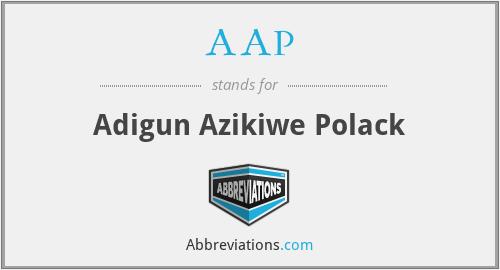 AAP - Adigun Azikiwe Polack