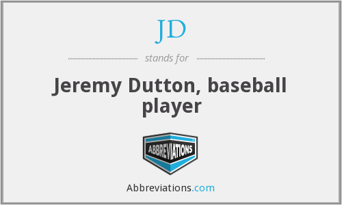 JD - Jeremy Dutton, baseball player