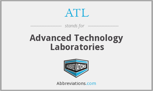 ATL - Advanced Technology Laboratories