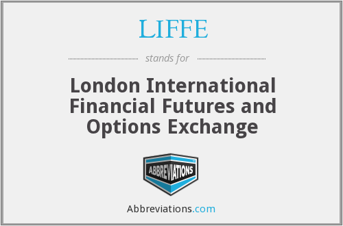 What does LIFFE stand for?
