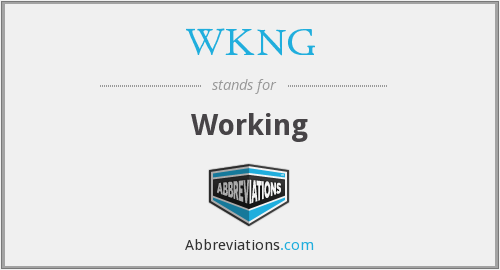 What does WKNG stand for?