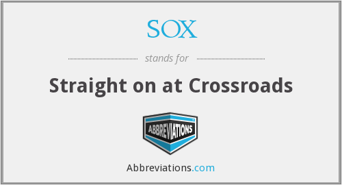 SOX - Straight on at Crossroads