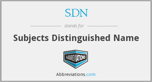 SDN - Subjects Distinguished Name