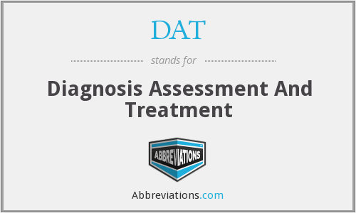 DAT - Diagnosis Assessment And Treatment