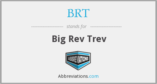 BRT - Big Rev Trev