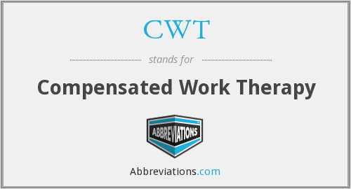 CWT - Compensated Work Therapy