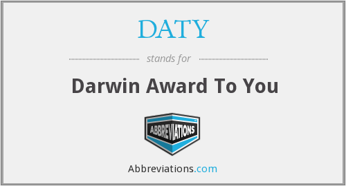DATY - Darwin Award To You