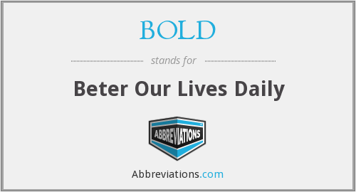 BOLD - Beter Our Lives Daily