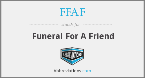 FFAF - Funeral For A Friend