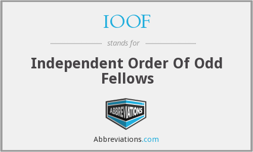 IOOF - Independent Order Of Odd Fellows