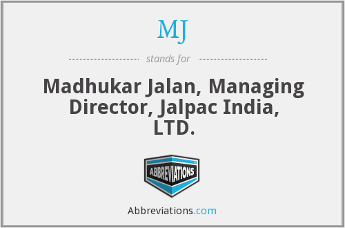 MJ - Madhukar Jalan, Managing Director, Jalpac India, LTD.
