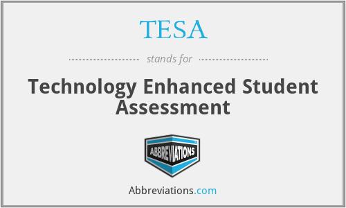 TESA - Technology Enhanced Student Assessment