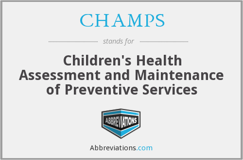 CHAMPS - Children's Health Assessment and Maintenance of Preventive Services