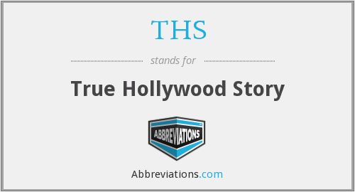 THS - True Hollywood Story
