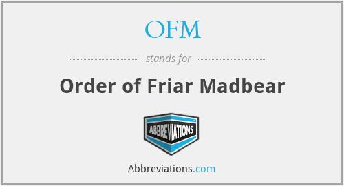 OFM - Order Of Friar Madbear