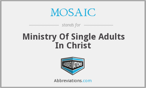 MOSAIC - Ministry Of Single Adults In Christ