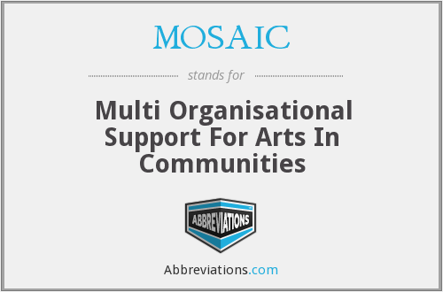 MOSAIC - Multi Organisational Support For Arts In Communities