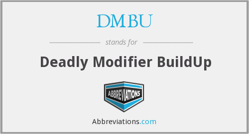 DMBU - Deadly Modifier BuildUp