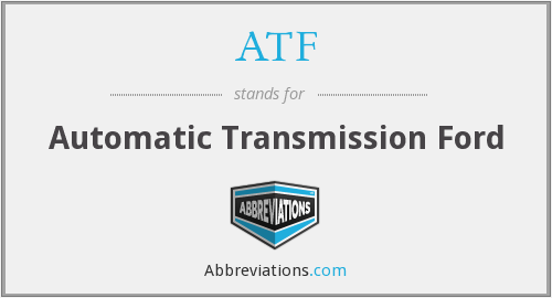 ATF - Automatic Transmission Ford