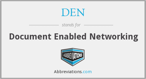DEN - Document Enabled Networking