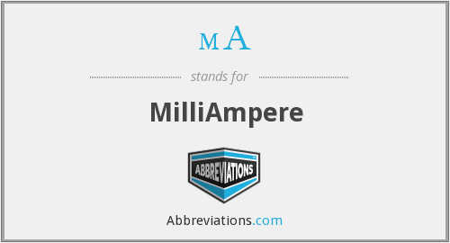 mA - MilliAmpere
