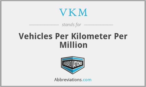 VKM - Vehicles Per Kilometer Per Million