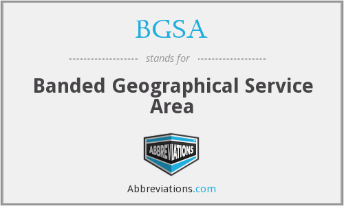 BGSA - Banded Geographical Service Area