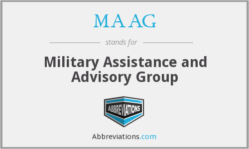 MAAG - Military Assistance and Advisory Group
