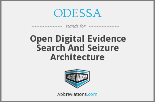ODESSA - Open Digital Evidence Search And Seizure Architecture