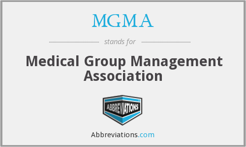 What does MGMA stand for?