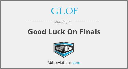 GLOF - Good Luck On Finals