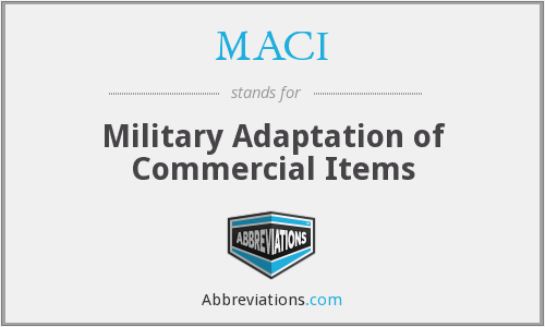 MACI - Military Adaptation of Commercial Items