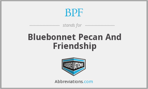 BPF - Bluebonnet Pecan And Friendship