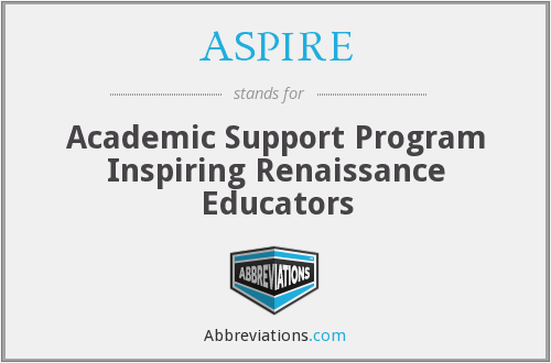 ASPIRE - Academic Support Program Inspiring Renaissance Educators