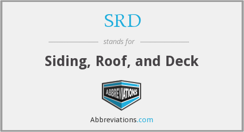 SRD - Siding, Roof, and Deck